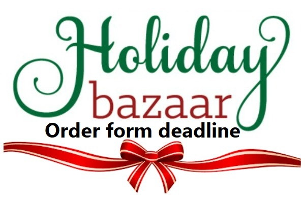 Deadline for Holiday Bazaar order/permission forms