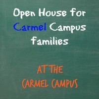 Carmel Campus Open House for Carmel Campus families