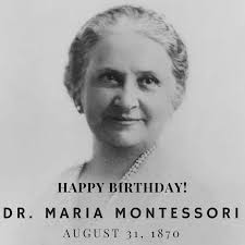 Dr. Maria Montessori's birthday!